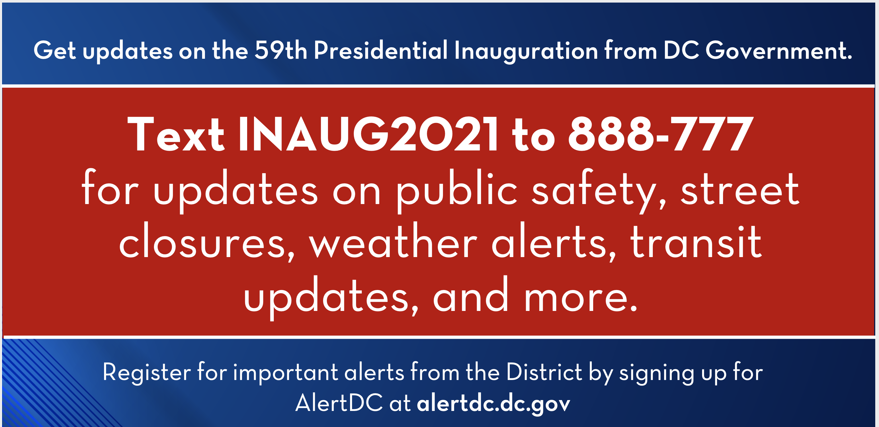 Text INAUG2021 to 888-777 for text alerts